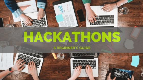 Beginners guide to hackathons